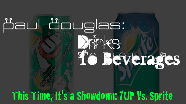 Drinks to Beverages: 7Up Vs. Sprite