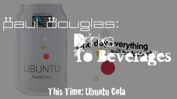 Drinks to Beverages: Ubuntu Cola