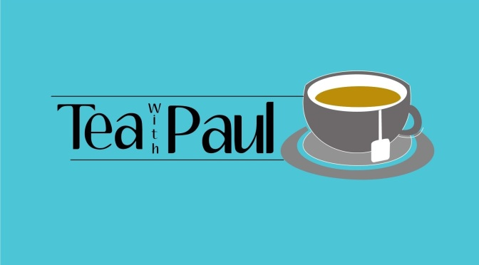 Tea with Paul – Pilot Episode