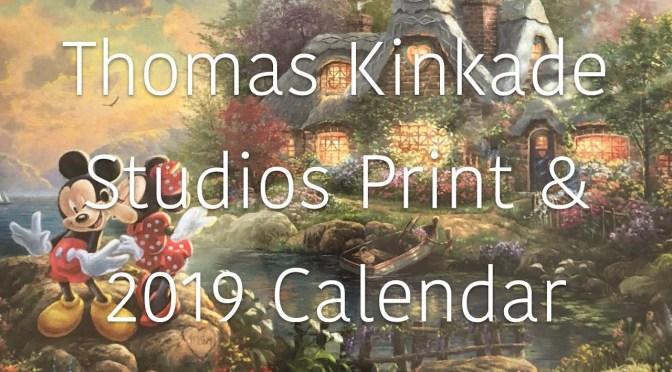 miniVlog: Thomas Kinkade Studios Print & 2019 Calendar