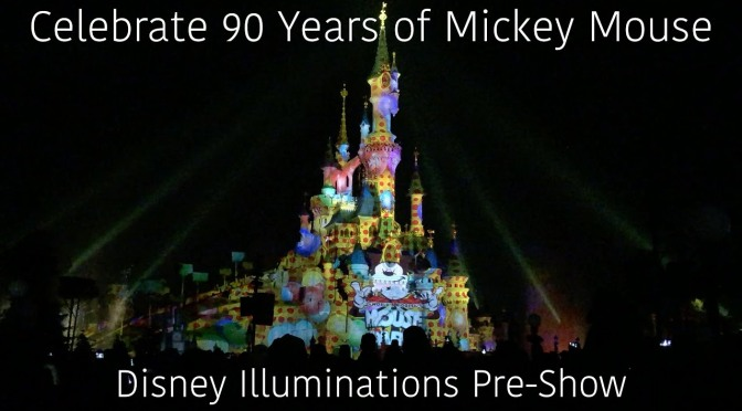 Celebrate 90 Years of Mickey Mouse – Disney Illuminations Pre-Show