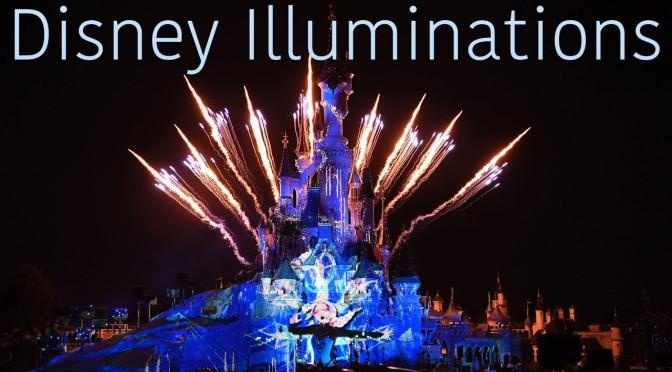 Disney Illuminations: Disneyland Paris 25th Anniversary Nighttime Spectacular