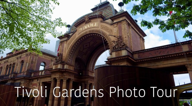 Tivoli Gardens May 2014 Photo Tour